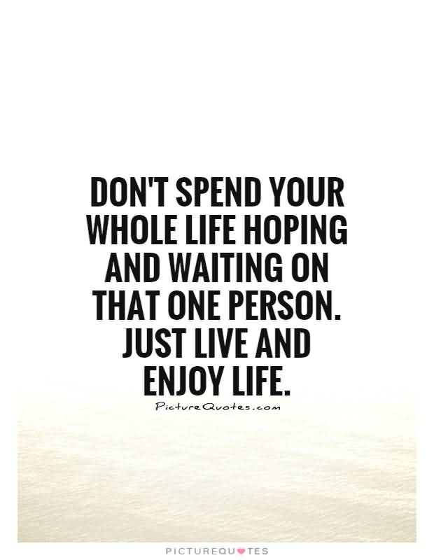 Just Live Life Quotes Fascinating Just Live Life Quotes 15  Quotesbae