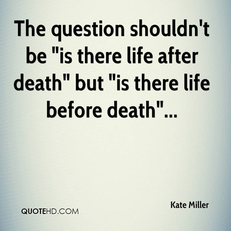 Life After Death Quotes Magnificent 20 Life After Death Quotes You Never Read Before  Quotesbae