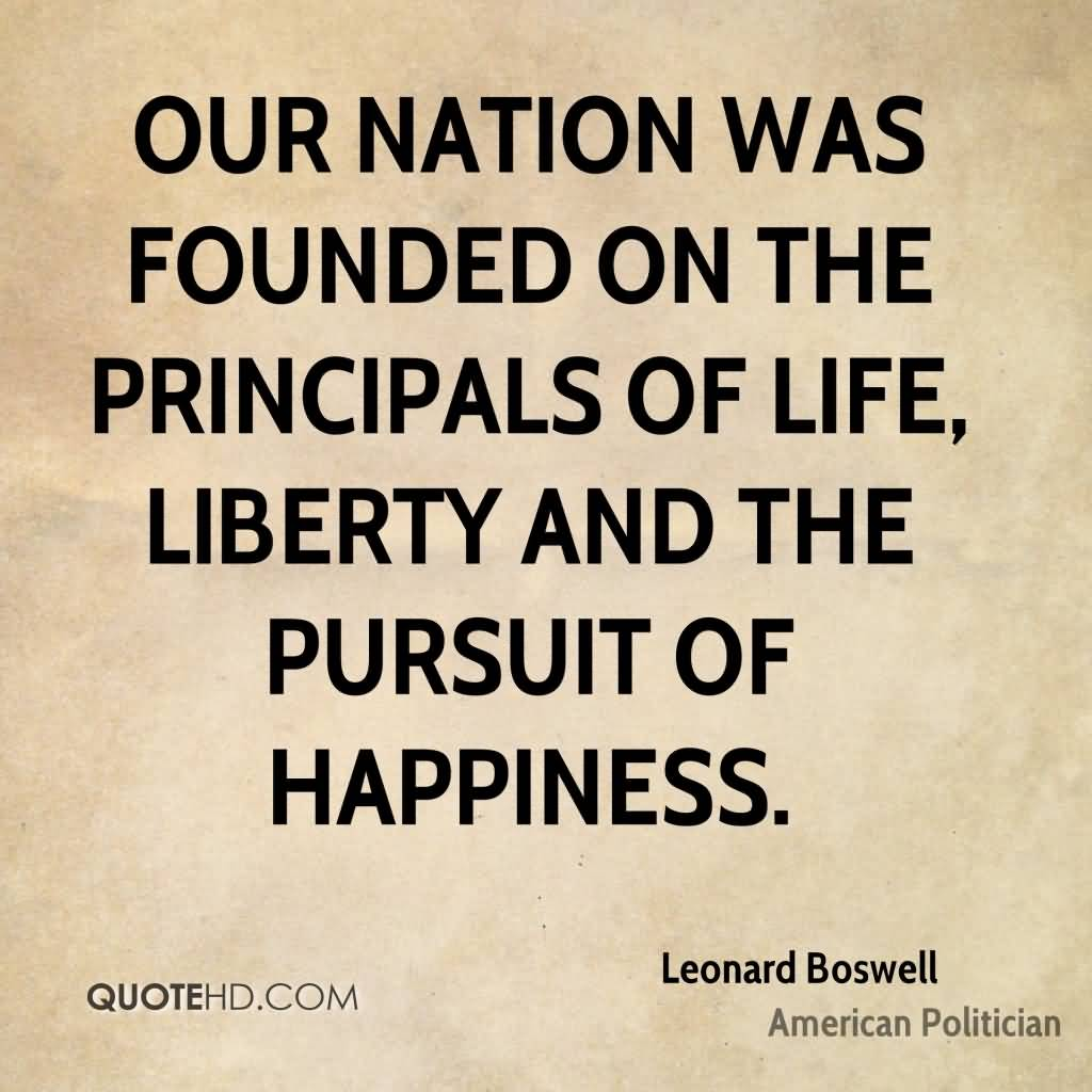 Life Liberty And The Pursuit Of Happiness Quote Life Liberty And The Pursuit Of Happiness Quote 14  Quotesbae