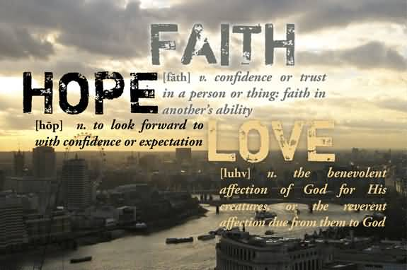Love Faith Hope Quotes Cool Love Faith Hope Quotes 10  Quotesbae