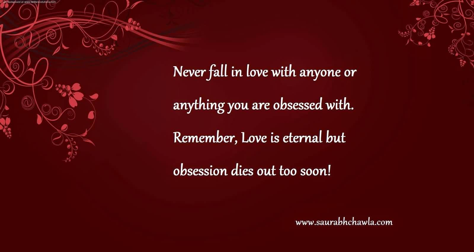 Love Is Eternal Quotes Love Obsession Quotes 02  Quotesbae