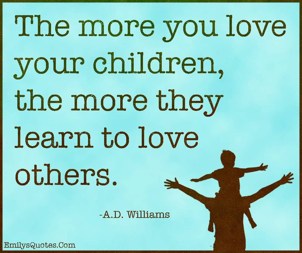 Quotes Children Love Your Children Quotes 16  Quotesbae