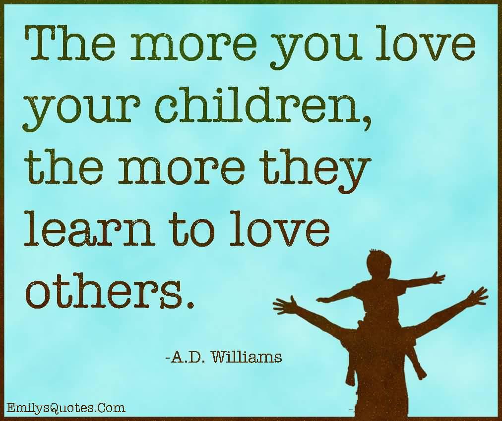 Quotes Children Love Your Children Quotes 16  Quotesbae