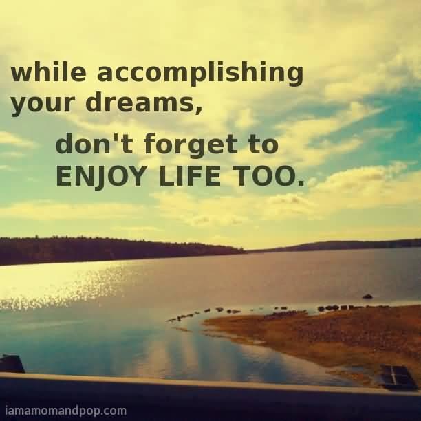 Enjoying Life Quotes Awesome Quotes About Enjoying Life 10  Quotesbae