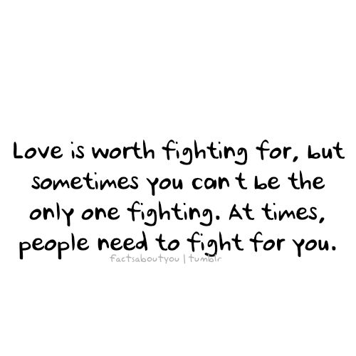 Quotes About Fighting For The One You Love Best Quotes About Fighting For The One You Love 02  Quotesbae