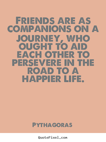 Captivating Quotes About Journey Of Friendship 10