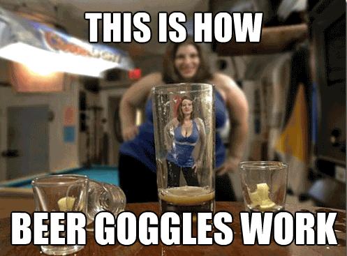 Beer Goggles Meme Funny Image Photo Joke 08