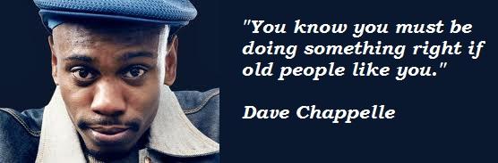 Dave Chappelle Quotes Image Meme 01