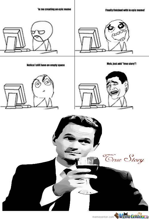 True Story Meme Funny Image Photo Joke 09