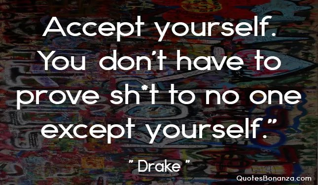 accept yourself best drake quote