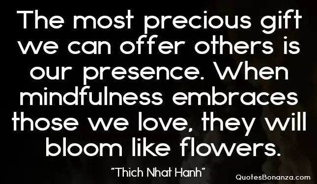 the most precious gift we can offer by Thich Nhat Hanh