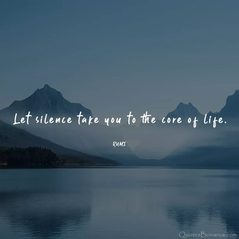let-silence-take-you-to-the-core-of-life-rumi