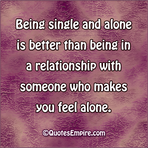 Being Single Is Better Sometimes Quotes Empire