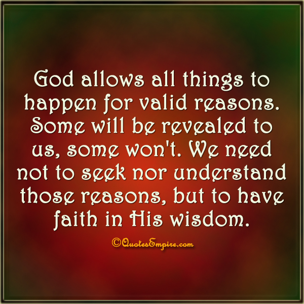 I Like Things To Happen Quote: God Allows All Things To Happen For Valid Reasons