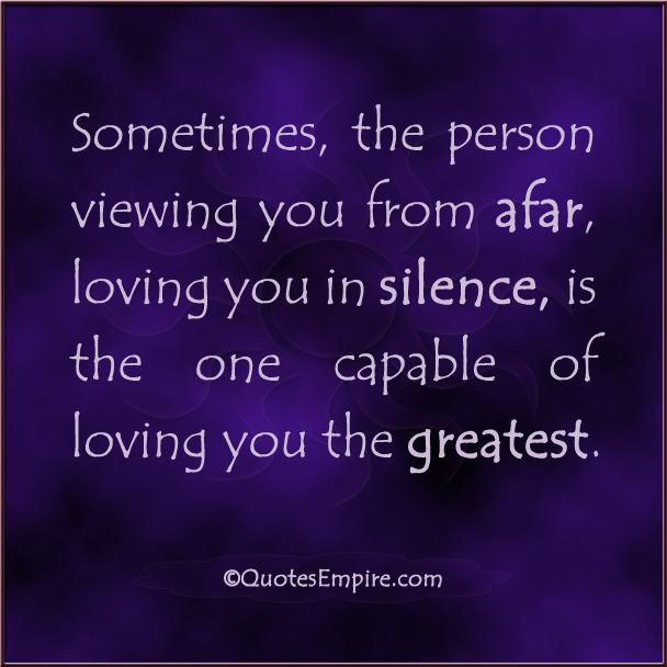 The Person Loving You In Silence Quotes Empire