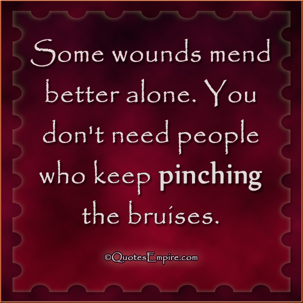 Some Wounds Are Better Alone Quotes Empire