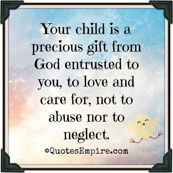 Love Is Not Abuse Quotes: Your Child Is A Precious Gift