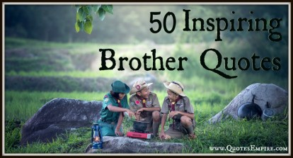 Brother Quotes - Collection of beautiful Inspiring Brother Quotes