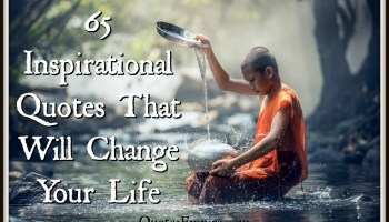 65 Inspirational Quotes and Explanations That Will Change Your Life