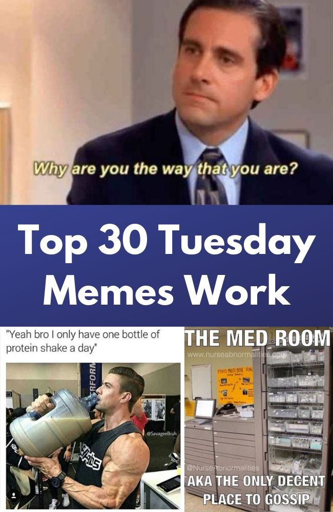 Top 30 Tuesday Memes Work