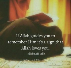 If Allah guides you to remember Him it's a sign that Allah loves you
