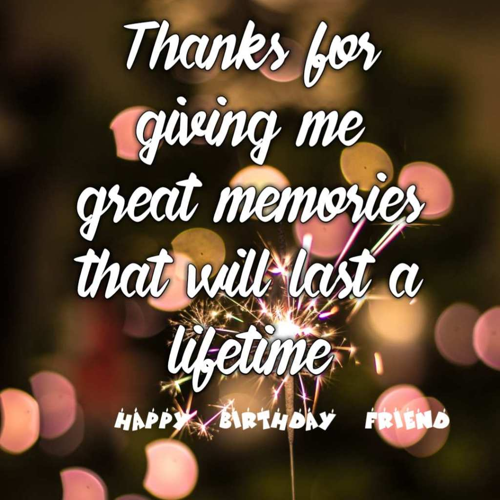 Thanks for giving me great memories that will last a lifetime