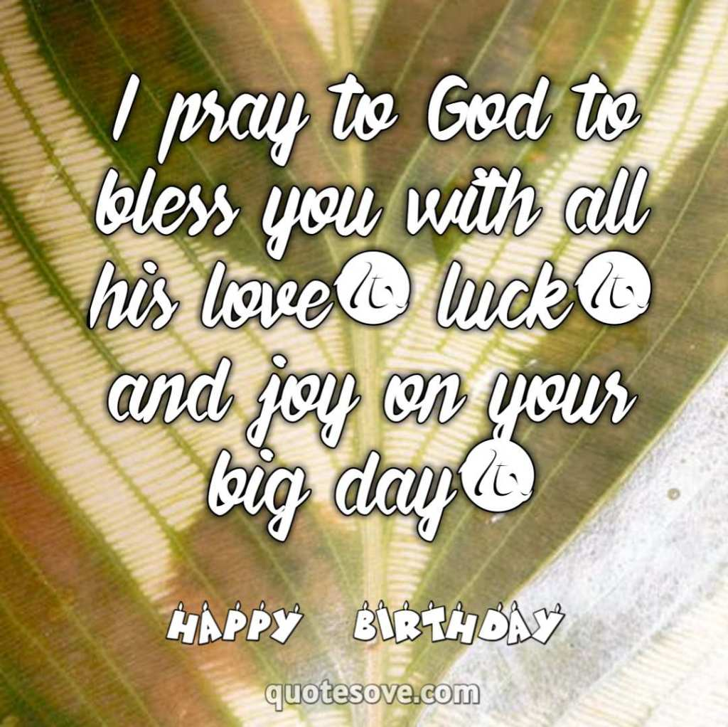 I pray to God to bless you with all his love