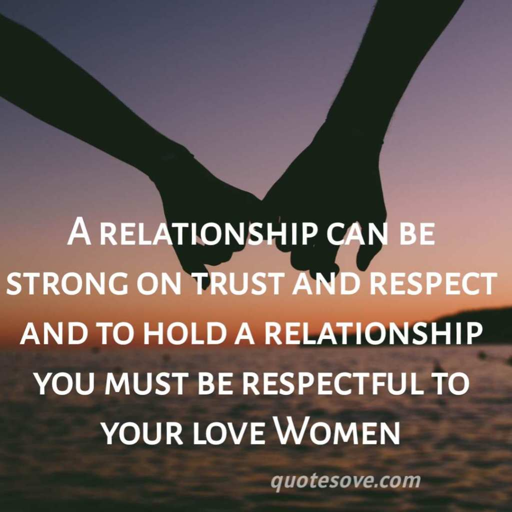 A relationship can be strong on trust and respect