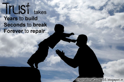 Trust Takes Years To Build Seconds To Break Forever To Repair