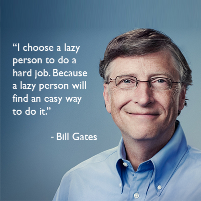 Image result for bill gates i choose a lazy person