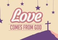 Love Comes From God VALENTINES DAY