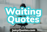 Top  Waiting Quotes and Sayings  Do Not