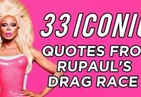 Iconic Quotes From quotRuPauls Drag Racequot