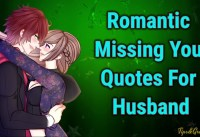 Romantic Missing Quotes For Husband and Boyfriend Romantic quotI Miss
