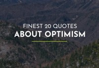 Finest  Quotes about Optimism Quotes for lovers