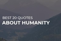 Best  Quotes about Humanity Quotes for the Day