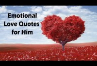 Emotional Love Quotes for Him Love Quotes for Boyfriend