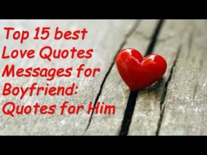 Top  best Love Quotes Messages for Boyfriend The Happy