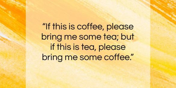 """Abraham Lincoln quote: """"If this is coffee, please bring me…""""- at QuotesQuotesQuotes.com"""
