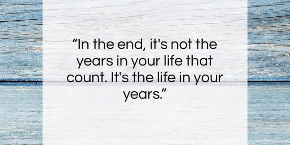 """Abraham Lincoln quote: """"In the end, it's not the years…""""- at QuotesQuotesQuotes.com"""