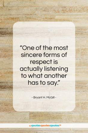 "Bryant H. McGill quote: ""One of the most sincere forms of…""- at QuotesQuotesQuotes.com"