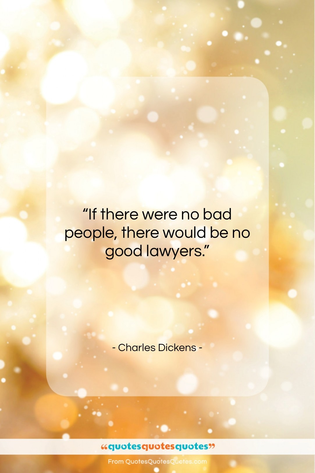 Get The Whole Charles Dickens Quote If There Were No Bad People