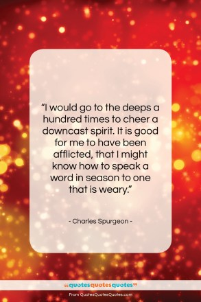 "Charles Spurgeon quote: ""I would go to the deeps a…""- at QuotesQuotesQuotes.com"
