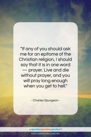 "Charles Spurgeon quote: ""If any of you should ask me…""- at QuotesQuotesQuotes.com"