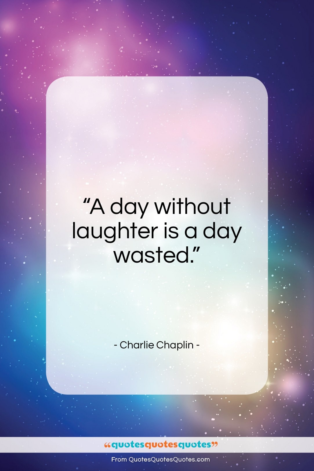 Get The Whole Charlie Chaplin Quote A Day Without Laughter