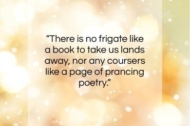 """Emily Dickinson quote: """"There is no Frigate like a book…""""- at QuotesQuotesQuotes.com"""