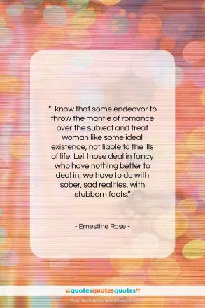 "Ernestine Rose quote: ""I know that some endeavor to throw…""- at QuotesQuotesQuotes.com"