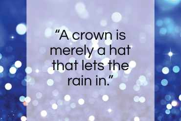 "Frederick The Great quote: ""A crown is merely a hat that…""- at QuotesQuotesQuotes.com"
