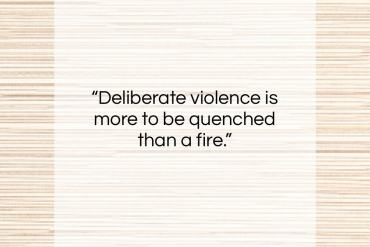 "Heraclitus quote: ""Deliberate violence is more to be quenched…""- at QuotesQuotesQuotes.com"