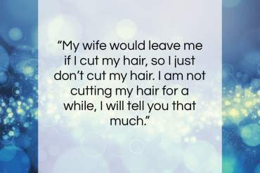 """Jason Momoa quote: """"My wife would leave me if I…""""- at QuotesQuotesQuotes.com"""